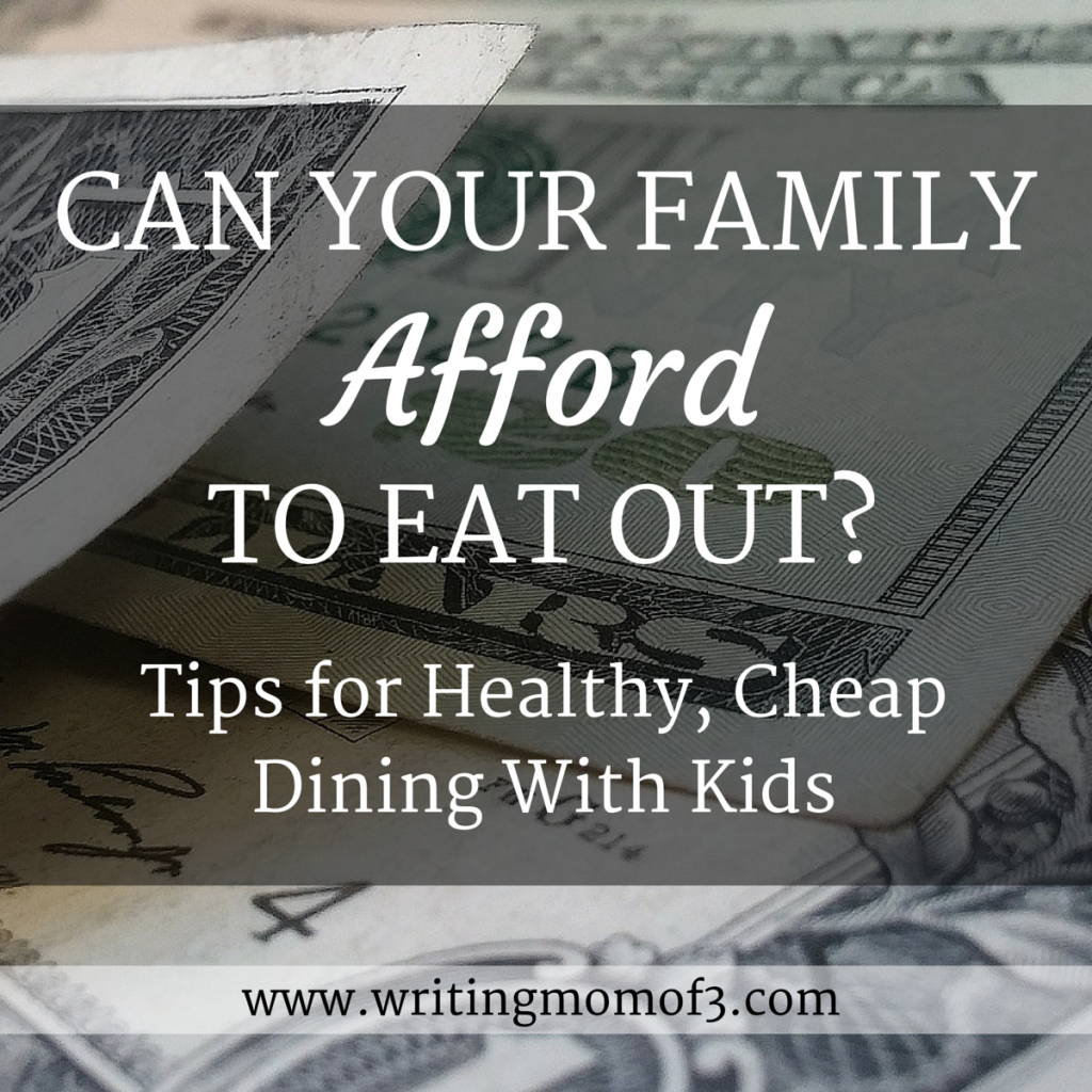 Can Your Family afford to eat out | Tips for Healthy, Cheap Dining With Kids